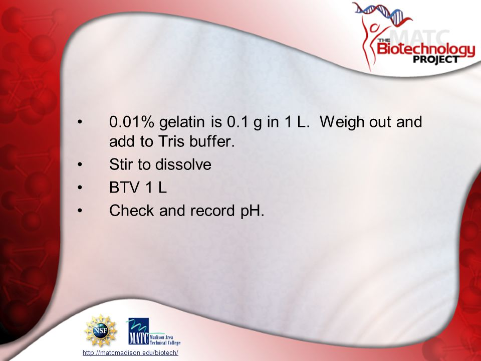0.01% gelatin is 0.1 g in 1 L. Weigh out and add to Tris buffer.