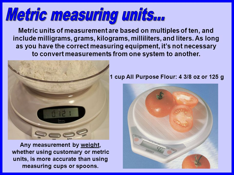 Metric measuring units...