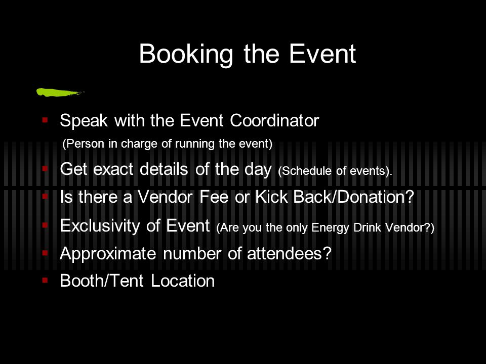 Booking the Event Speak with the Event Coordinator