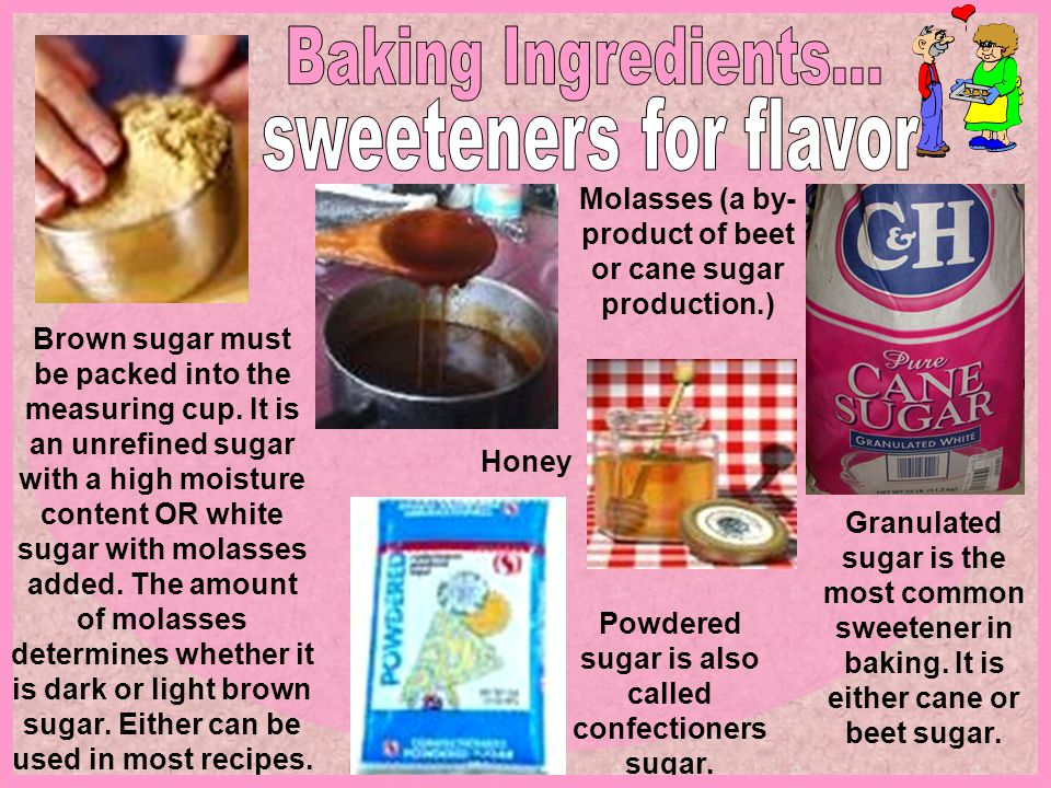 Baking Ingredients... sweeteners for flavor