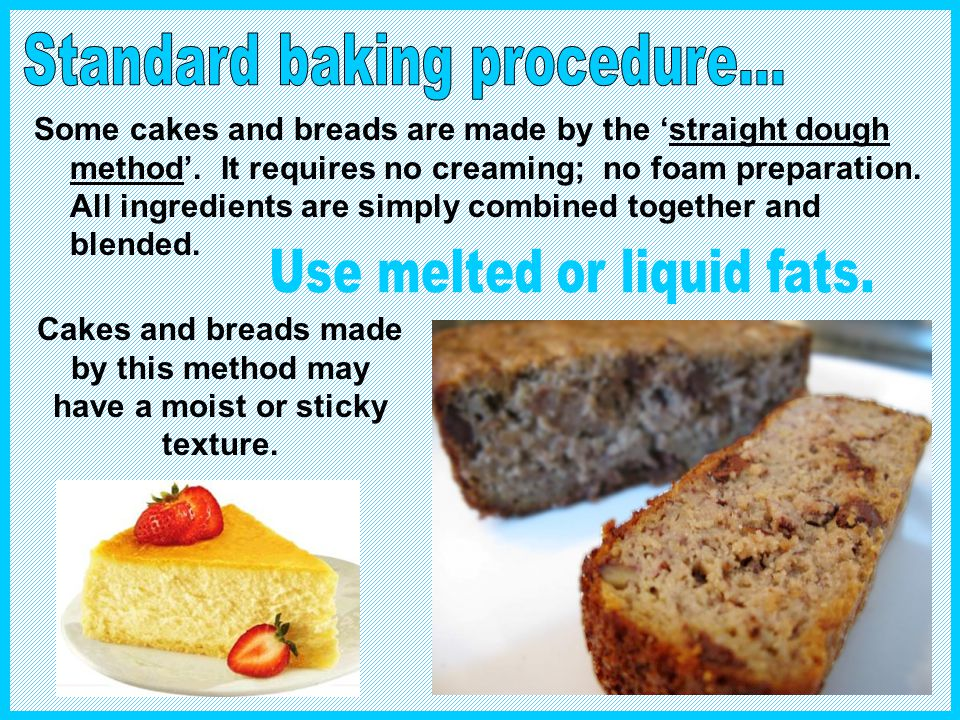 Standard baking procedure...