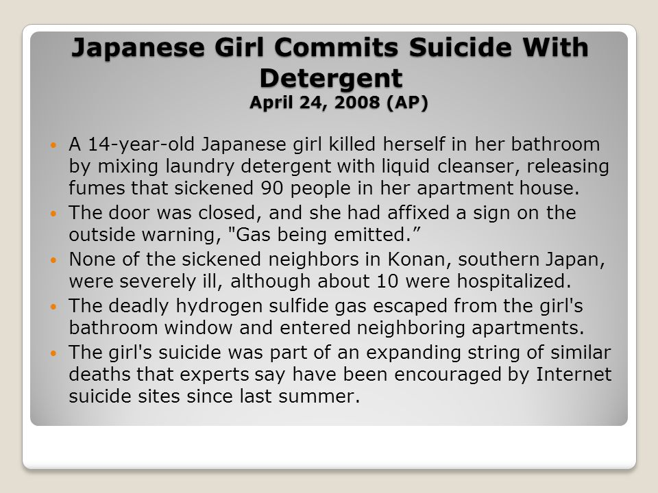 Japanese Girl Commits Suicide With Detergent April 24, 2008 (AP)
