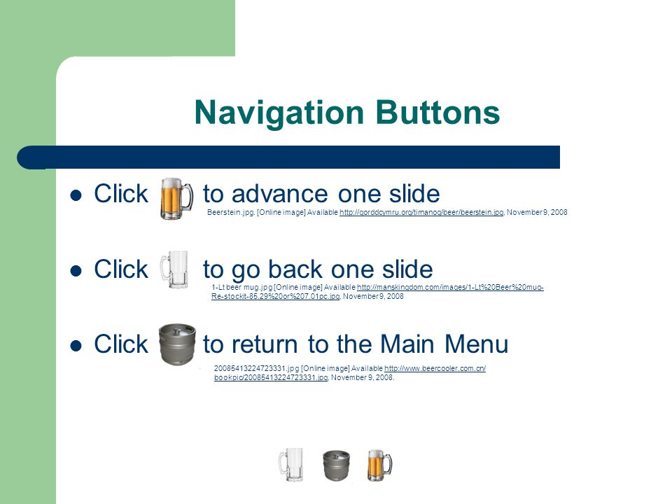 Navigation Buttons Click to advance one slide