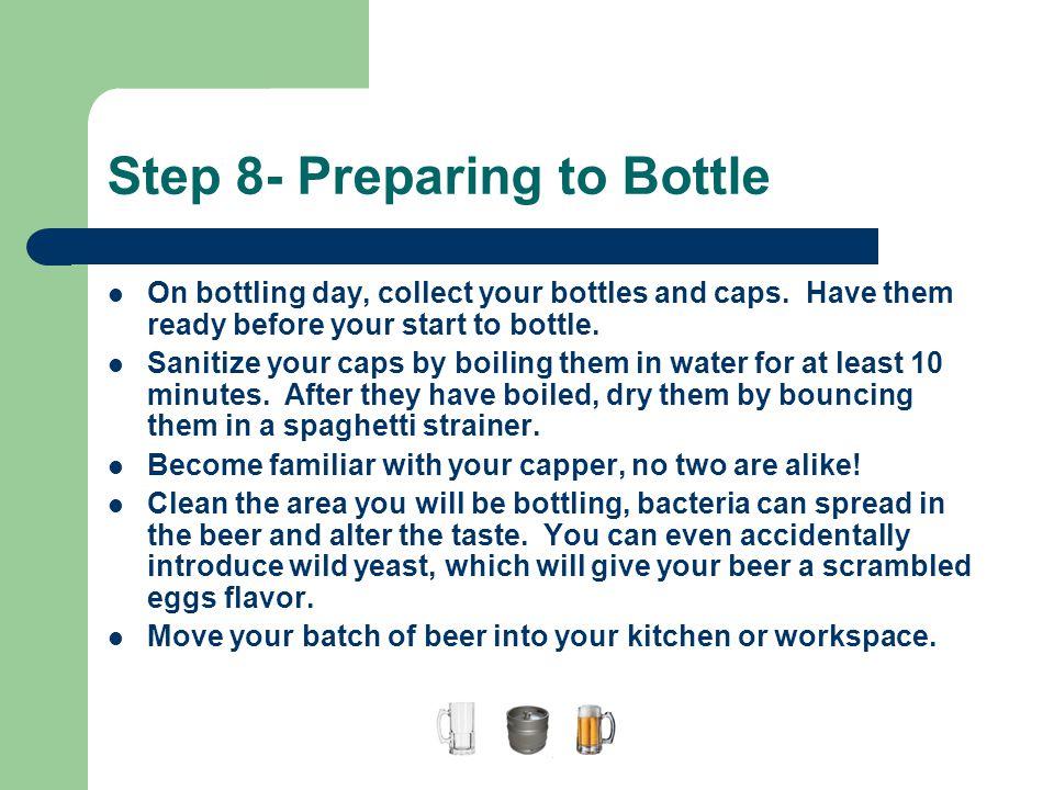 Step 8- Preparing to Bottle