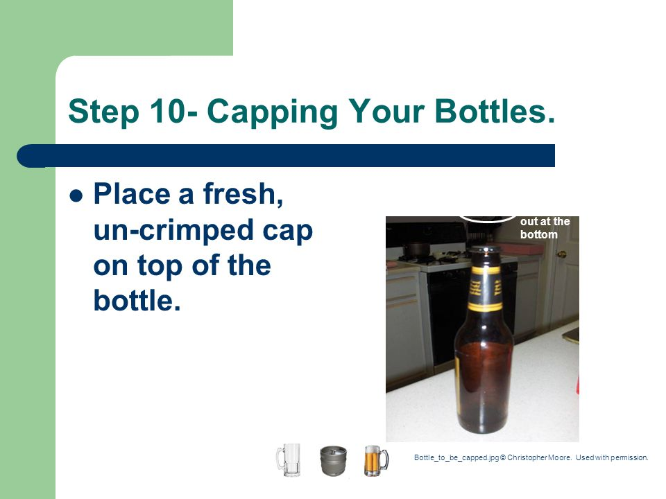 Step 10- Capping Your Bottles.