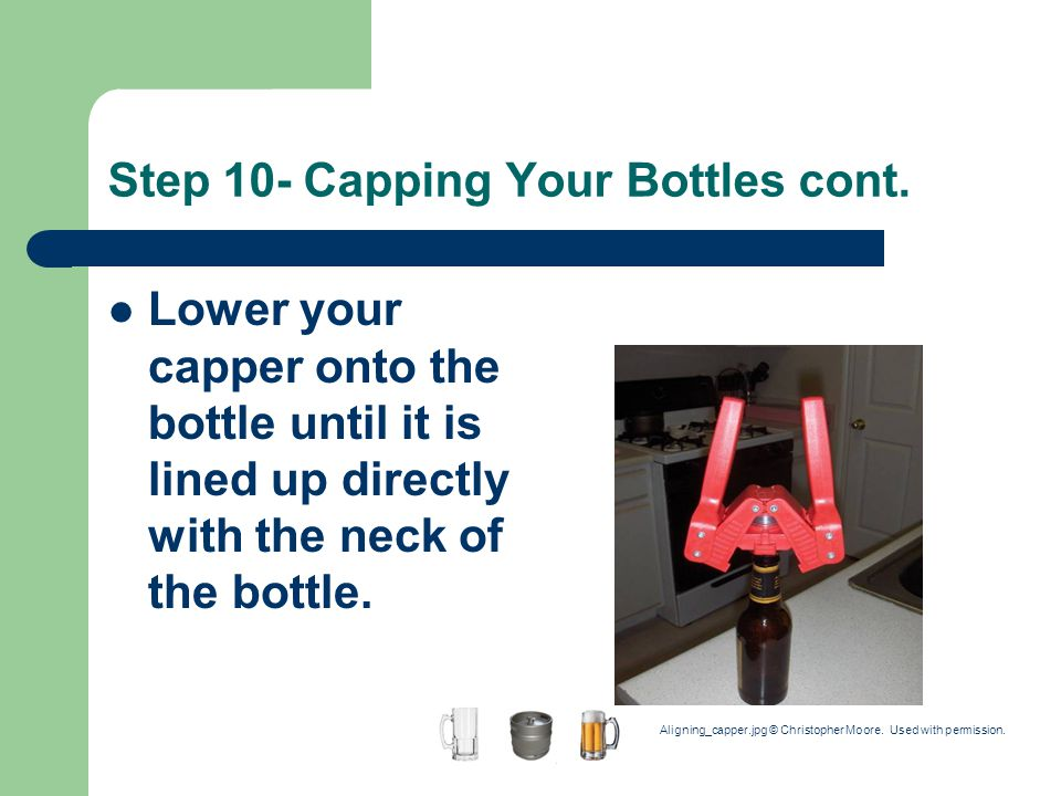 Step 10- Capping Your Bottles cont.