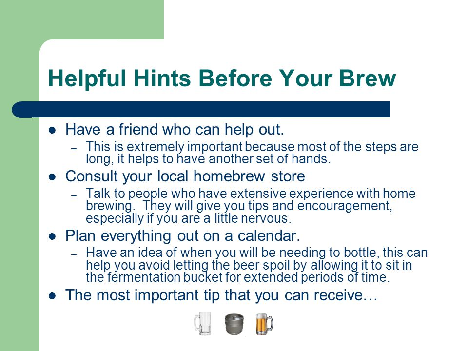 Helpful Hints Before Your Brew