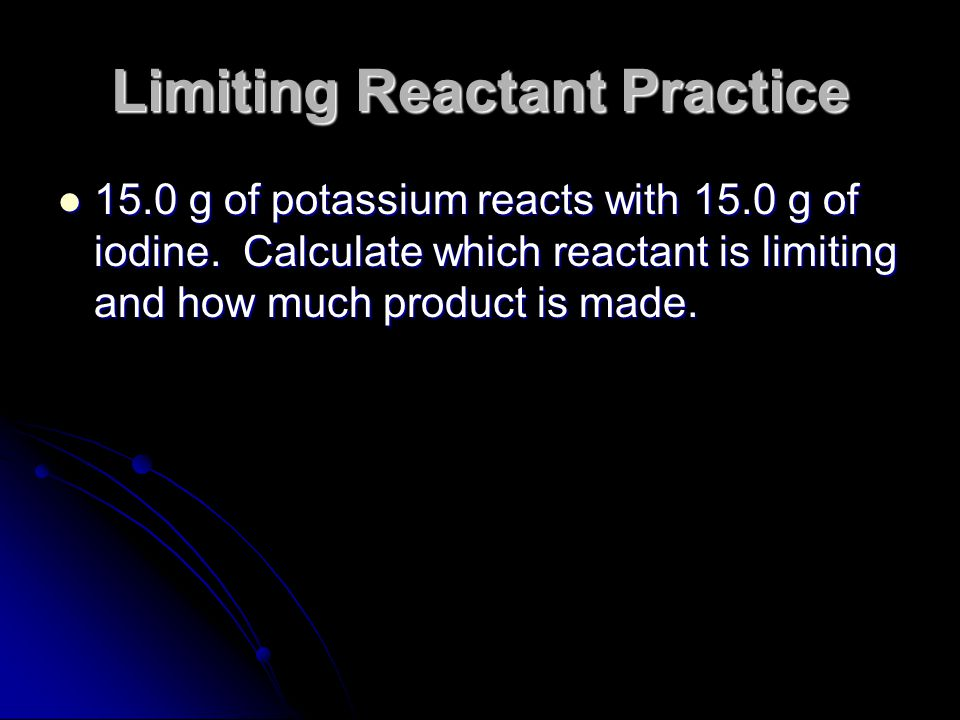 Limiting Reactant Practice