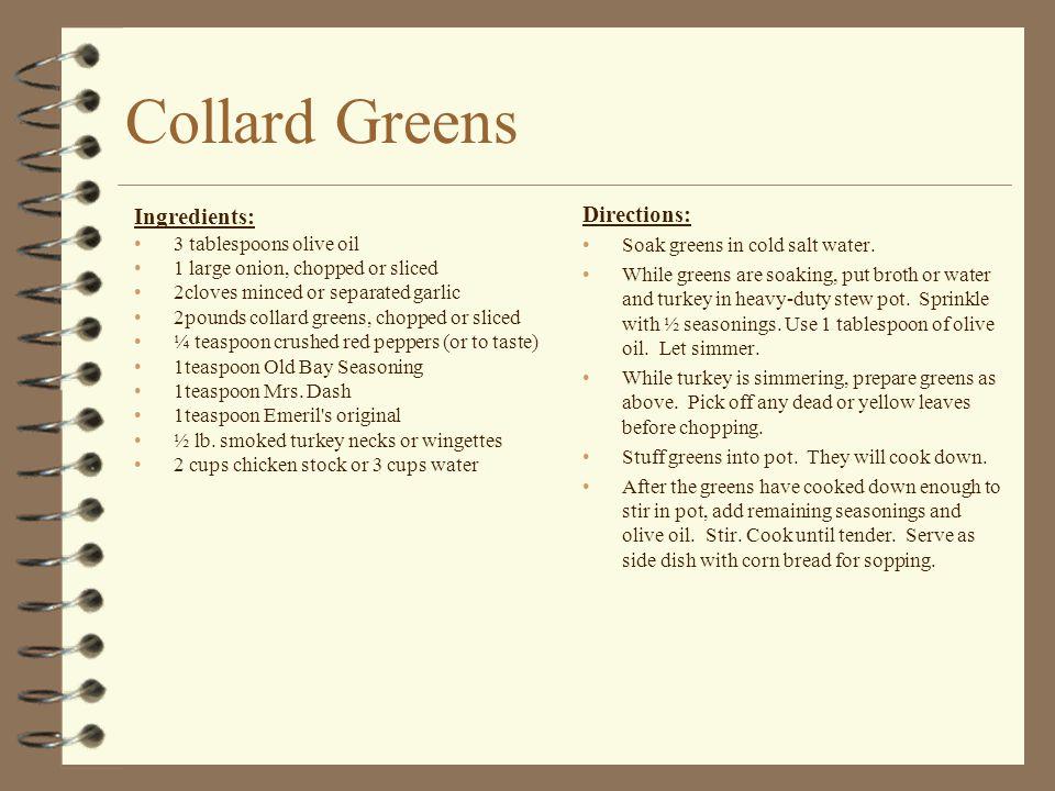 Collard Greens Directions: Ingredients: