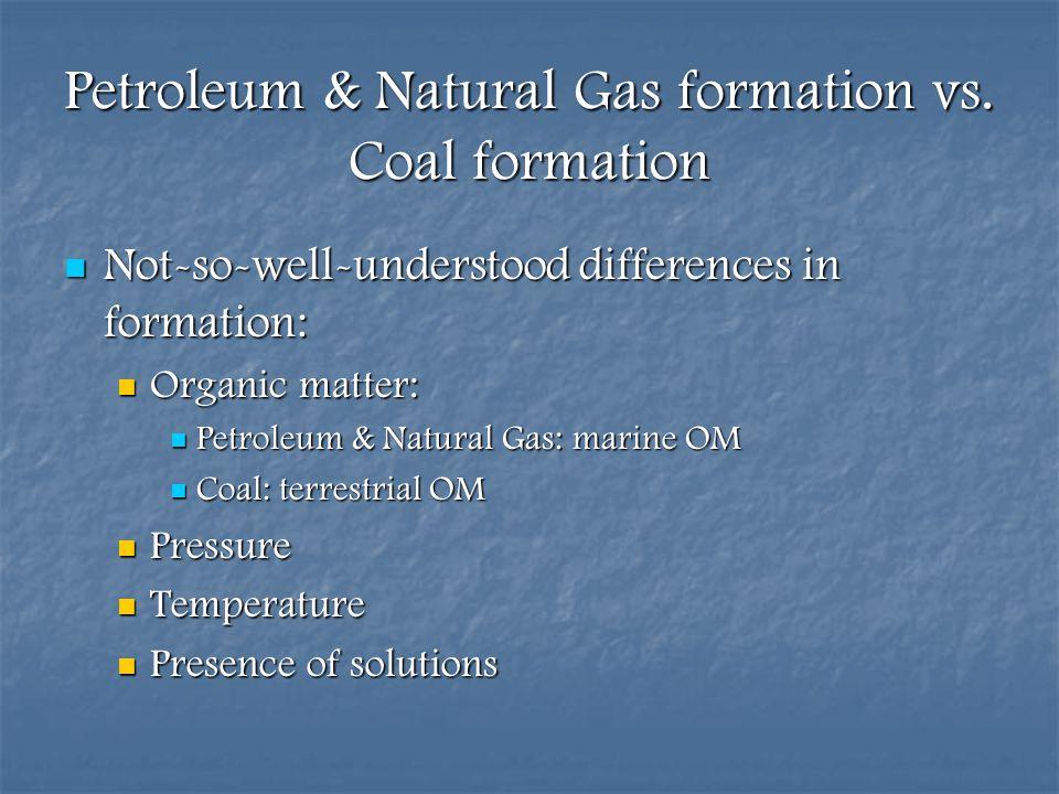 Petroleum & Natural Gas formation vs. Coal formation