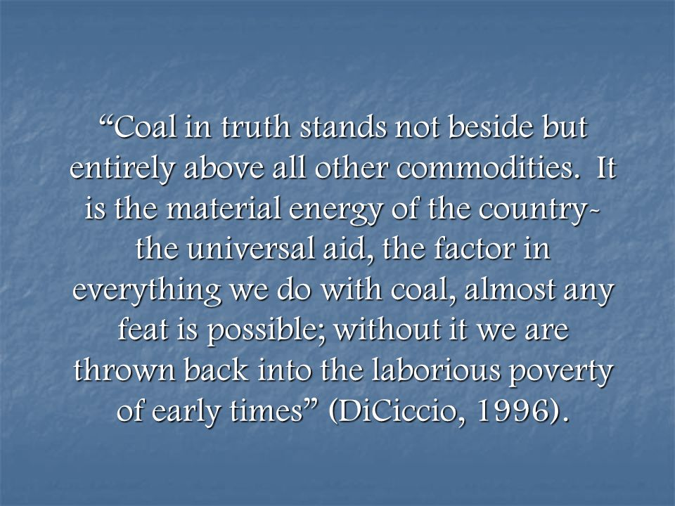 Coal in truth stands not beside but entirely above all other commodities.