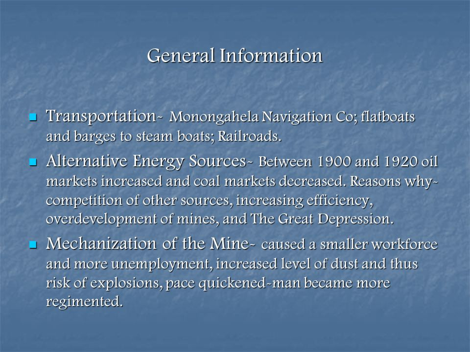General Information Transportation- Monongahela Navigation Co; flatboats and barges to steam boats; Railroads.