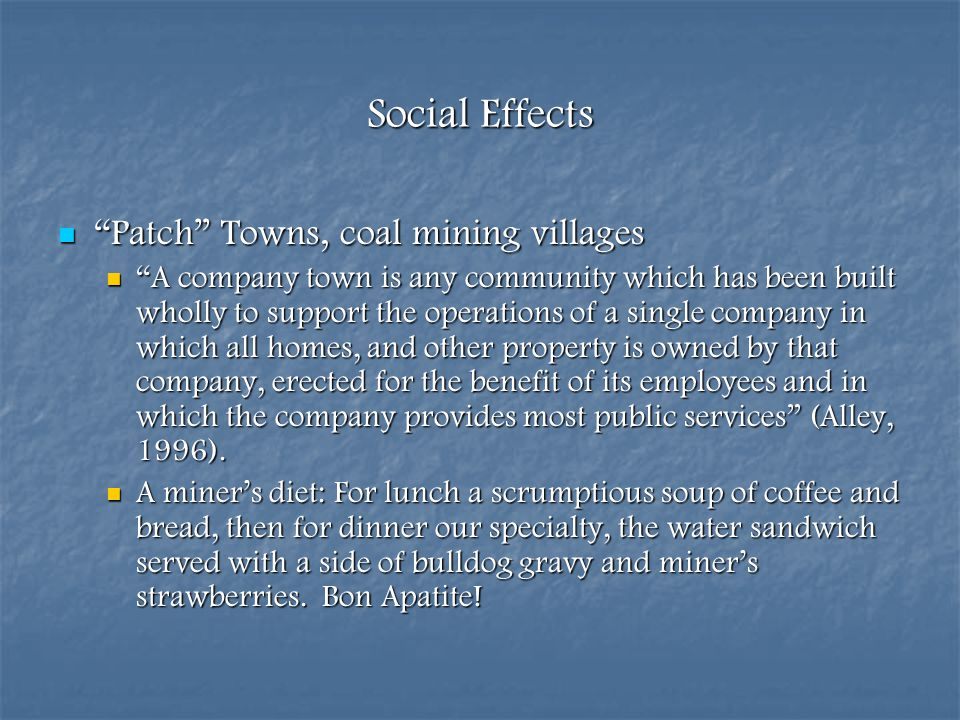 Social Effects Patch Towns, coal mining villages