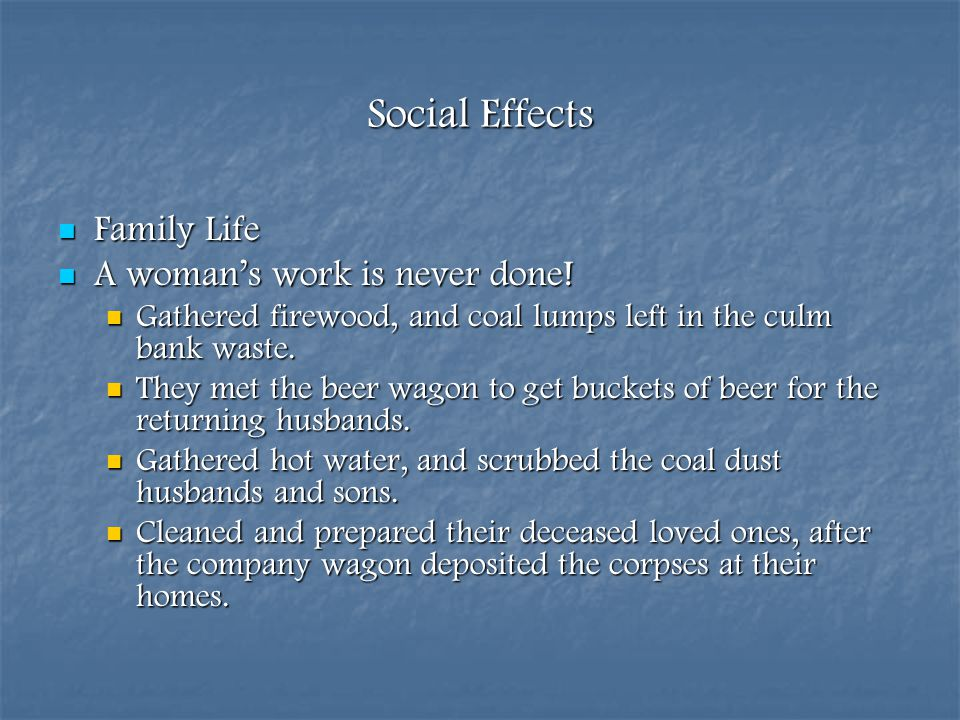 Social Effects Family Life A woman's work is never done!