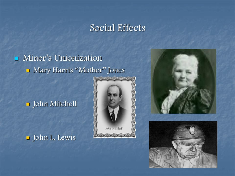 Social Effects Miner's Unionization Mary Harris Mother Jones