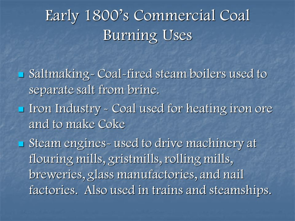 Early 1800's Commercial Coal Burning Uses
