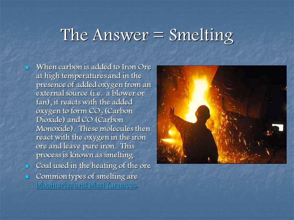 The Answer = Smelting