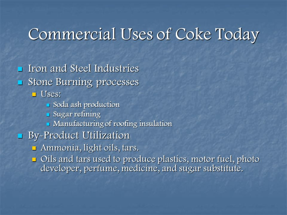Commercial Uses of Coke Today