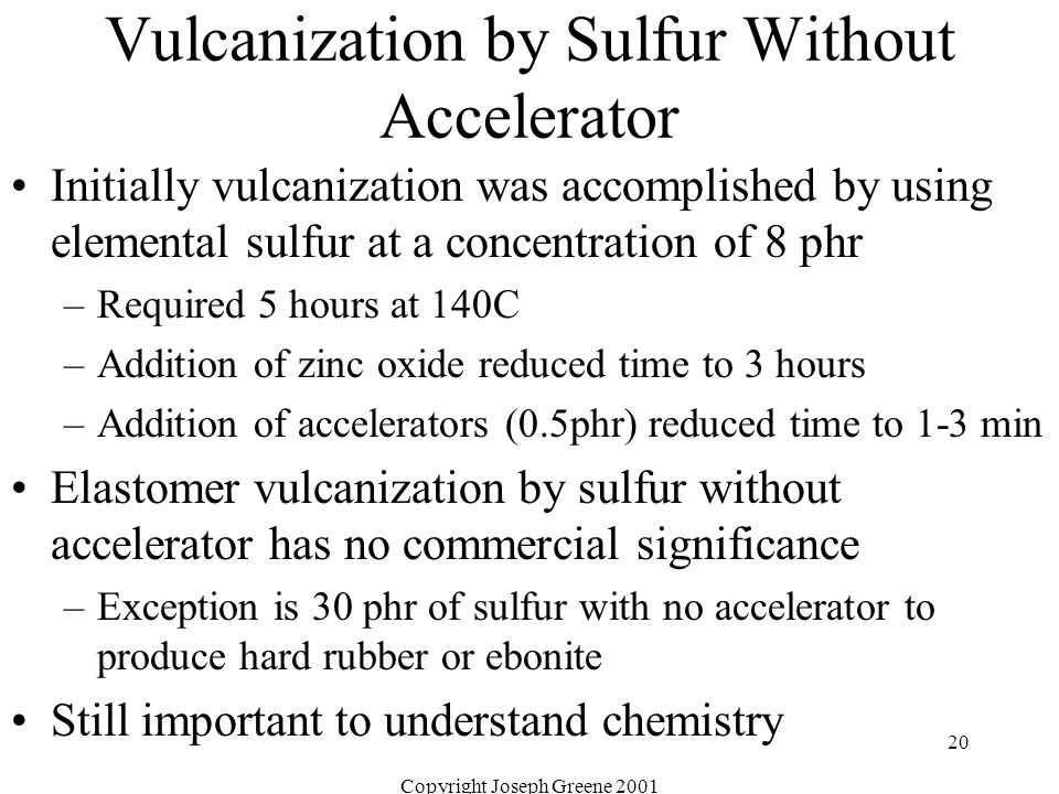 Vulcanization by Sulfur Without Accelerator