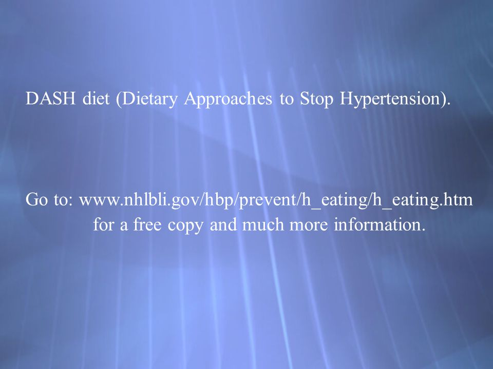 DASH diet (Dietary Approaches to Stop Hypertension).
