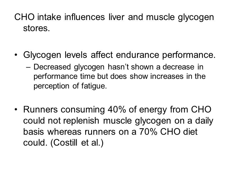CHO intake influences liver and muscle glycogen stores.