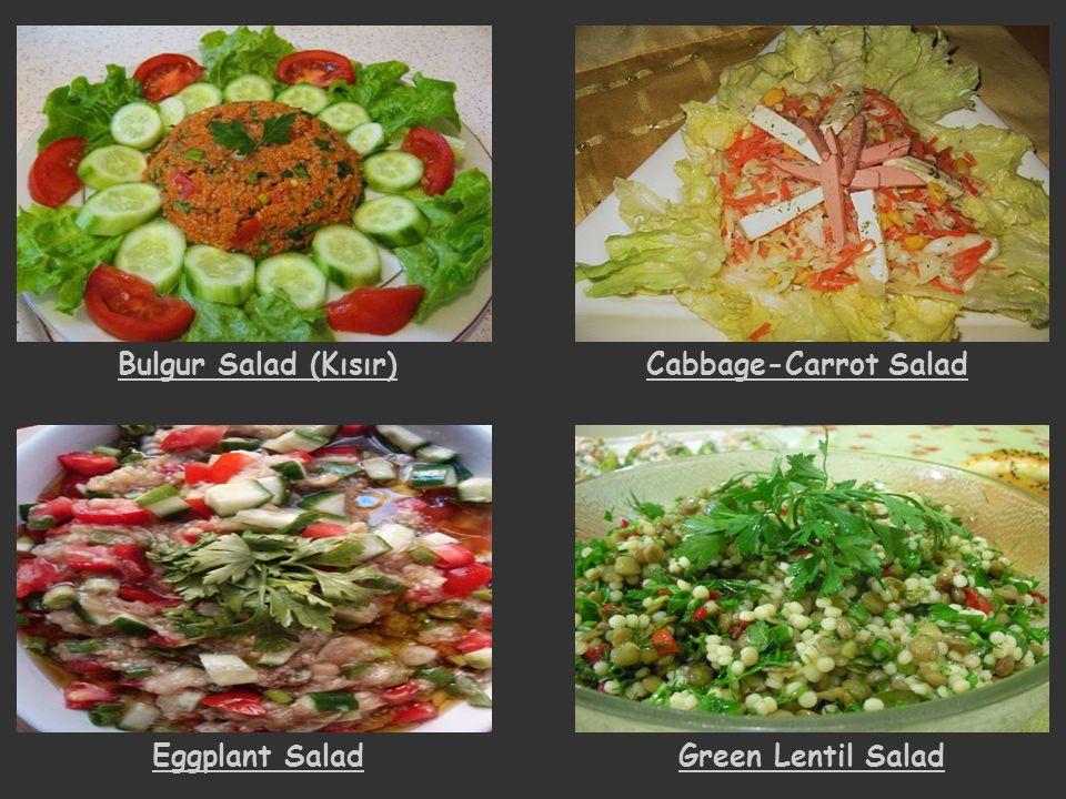 Bulgur Salad (Kısır) Cabbage-Carrot Salad Eggplant Salad Green Lentil Salad