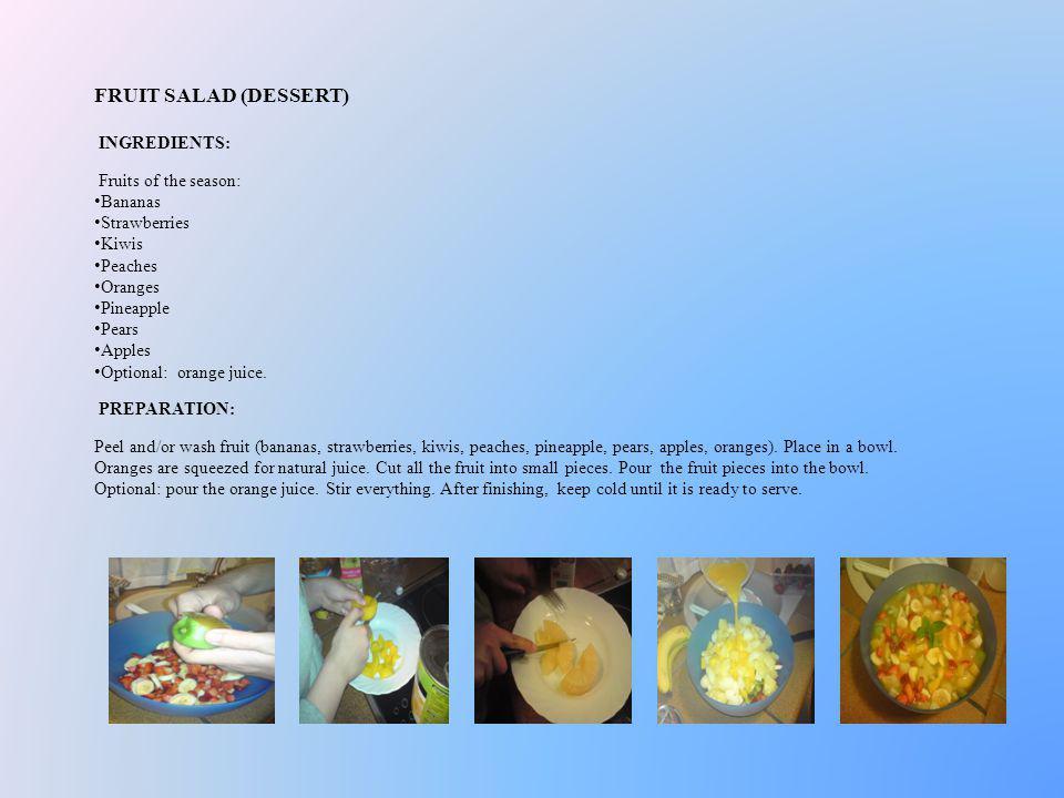 FRUIT SALAD (DESSERT) INGREDIENTS: Fruits of the season: Bananas