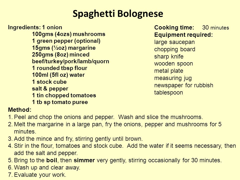 Spaghetti Bolognese Cooking time: 30 minutes Equipment required: