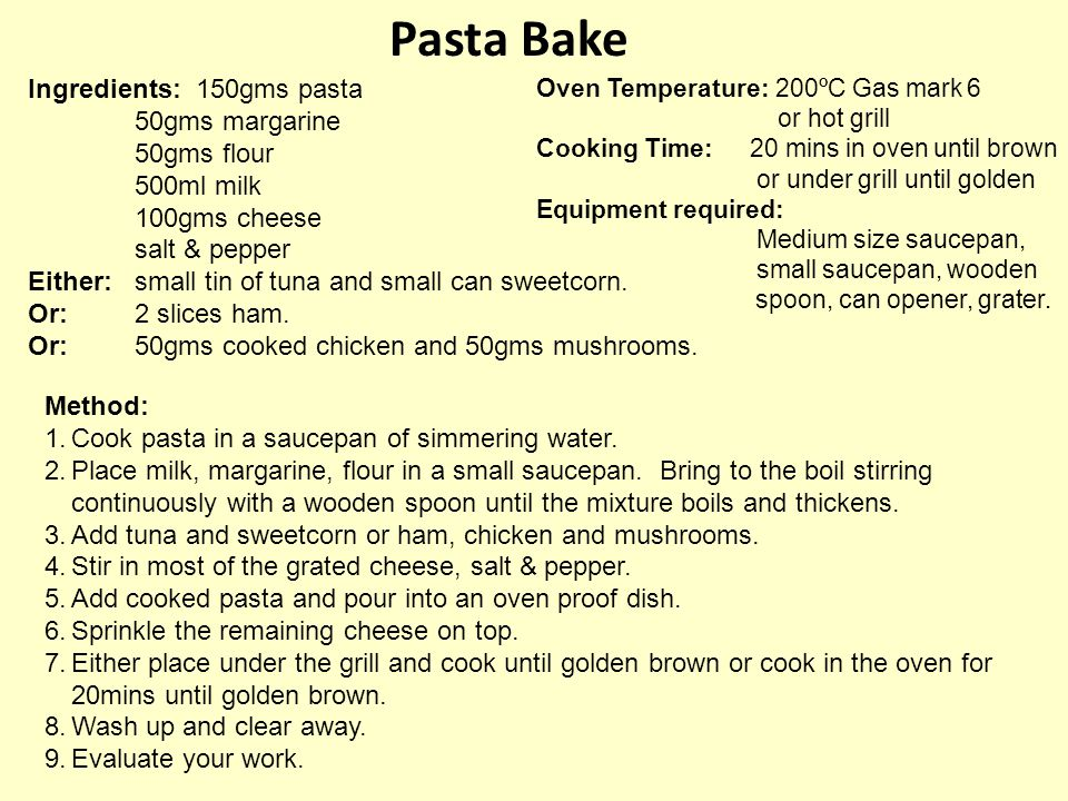 Pasta Bake Ingredients: 150gms pasta 50gms margarine 50gms flour