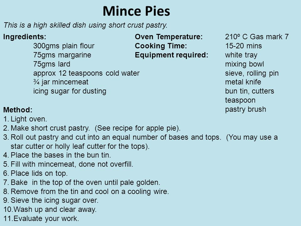 Mince Pies This is a high skilled dish using short crust pastry.