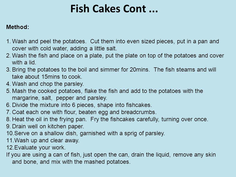 Fish Cakes Cont ... Method: