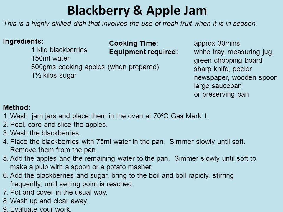 Blackberry & Apple Jam This is a highly skilled dish that involves the use of fresh fruit when it is in season.