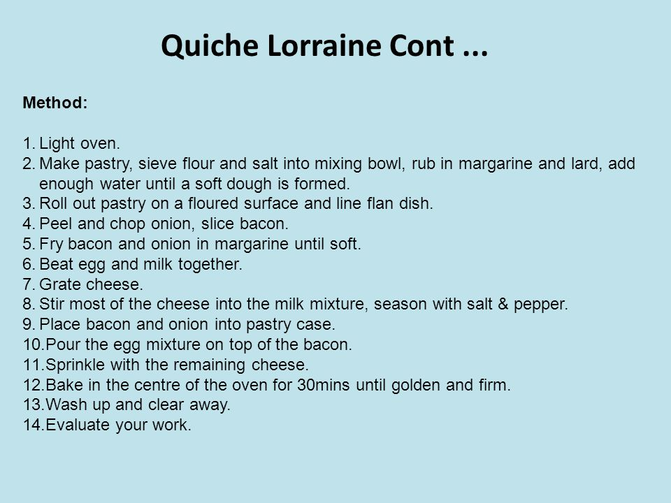 Quiche Lorraine Cont ... Method: Light oven.