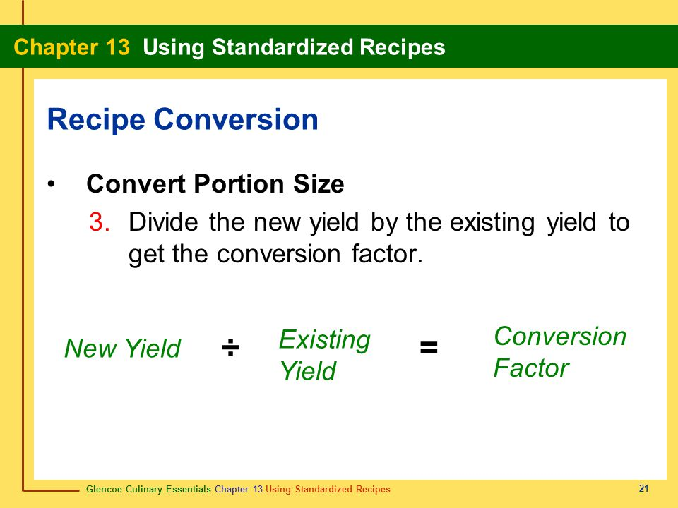 ÷ = Recipe Conversion Convert Portion Size