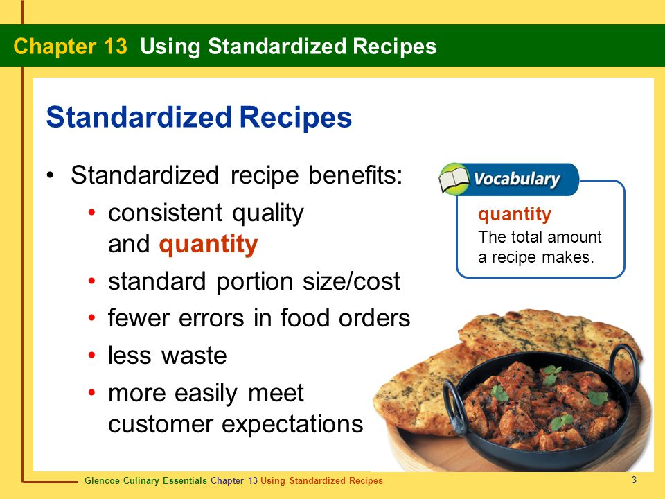 Standardized Recipes Standardized recipe benefits:
