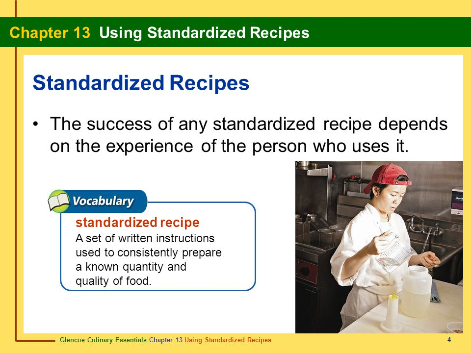 Standardized Recipes The success of any standardized recipe depends on the experience of the person who uses it.