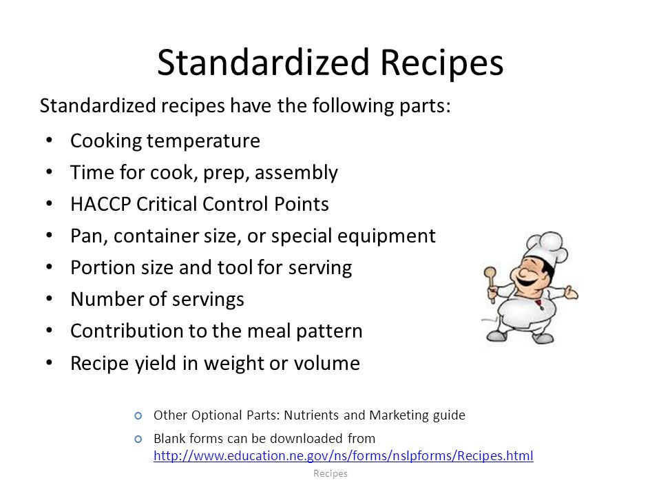 Standardized Recipes Standardized recipes have the following parts: