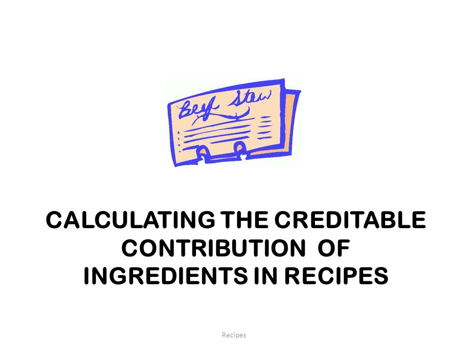 Calculating the Creditable Contribution of Ingredients in Recipes