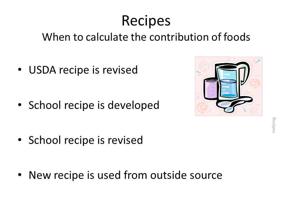 Recipes When to calculate the contribution of foods