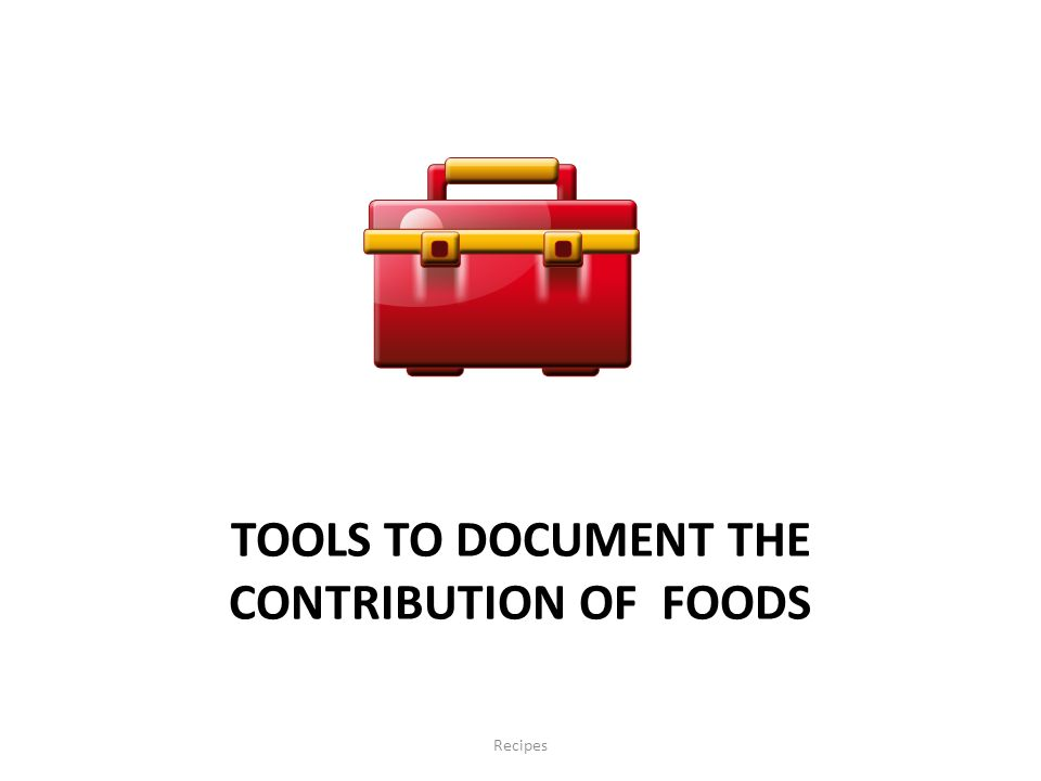 Tools to Document the Contribution of Foods