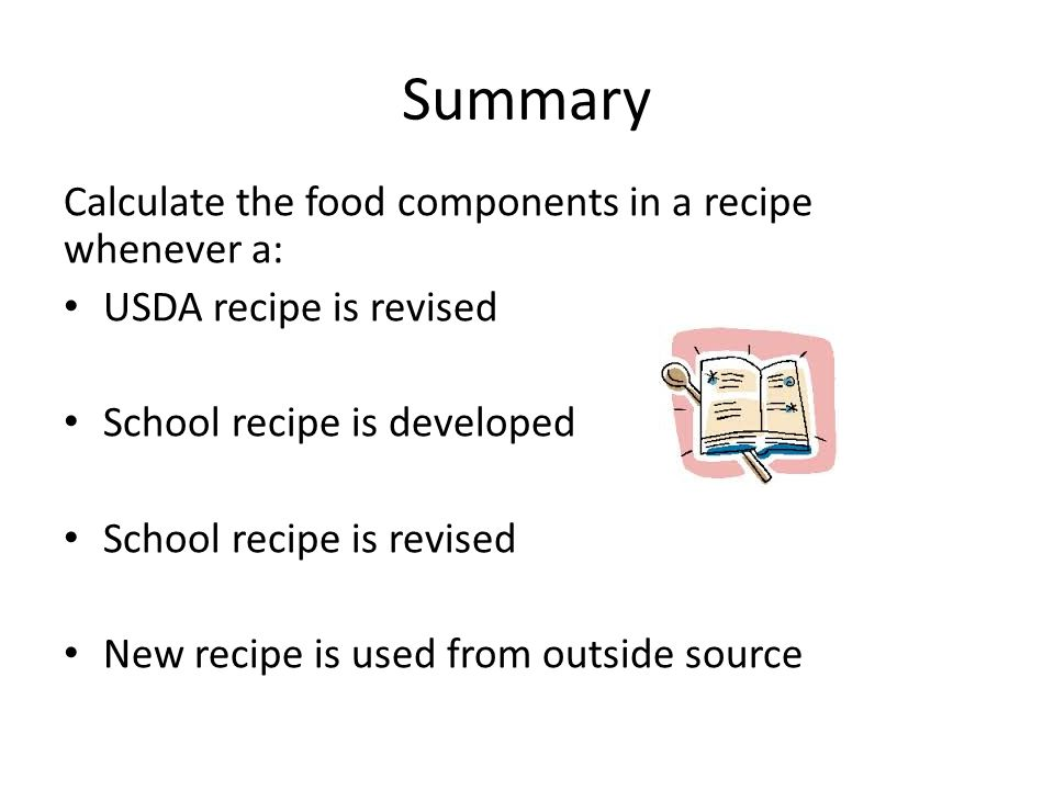 Summary Calculate the food components in a recipe whenever a: