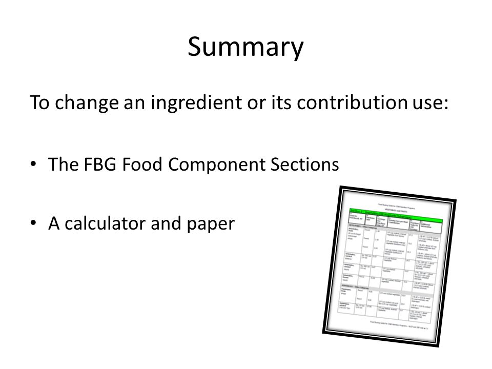 Summary To change an ingredient or its contribution use: