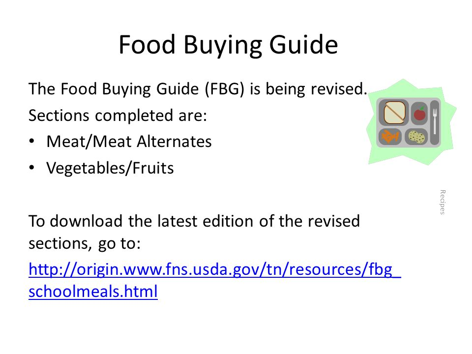 Food Buying Guide The Food Buying Guide (FBG) is being revised.