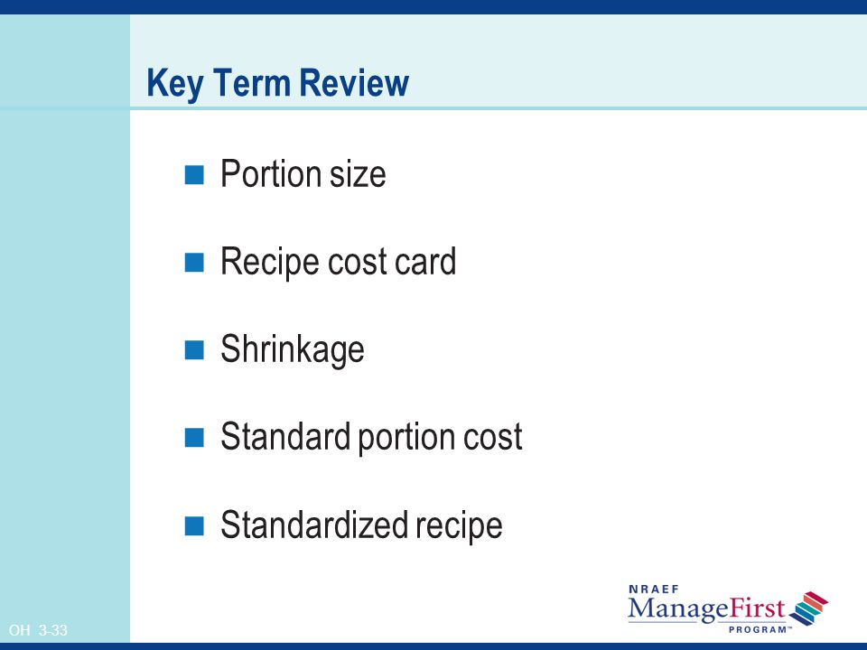 Key Term Review Portion size Recipe cost card Shrinkage