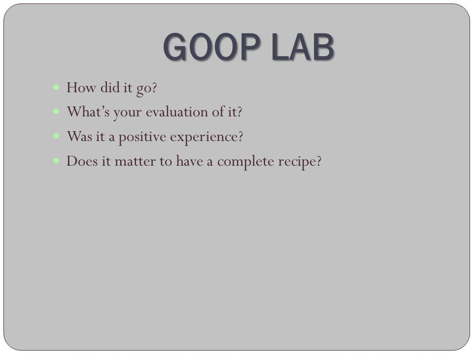 GOOP LAB How did it go What's your evaluation of it