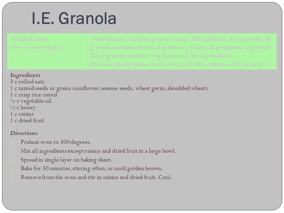 I.E. Granola Yield-8 cups (16 ½ c servings)