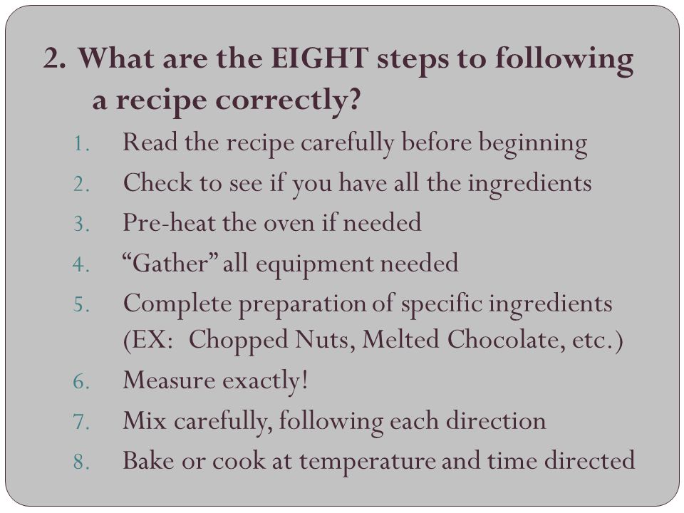 2. What are the EIGHT steps to following a recipe correctly