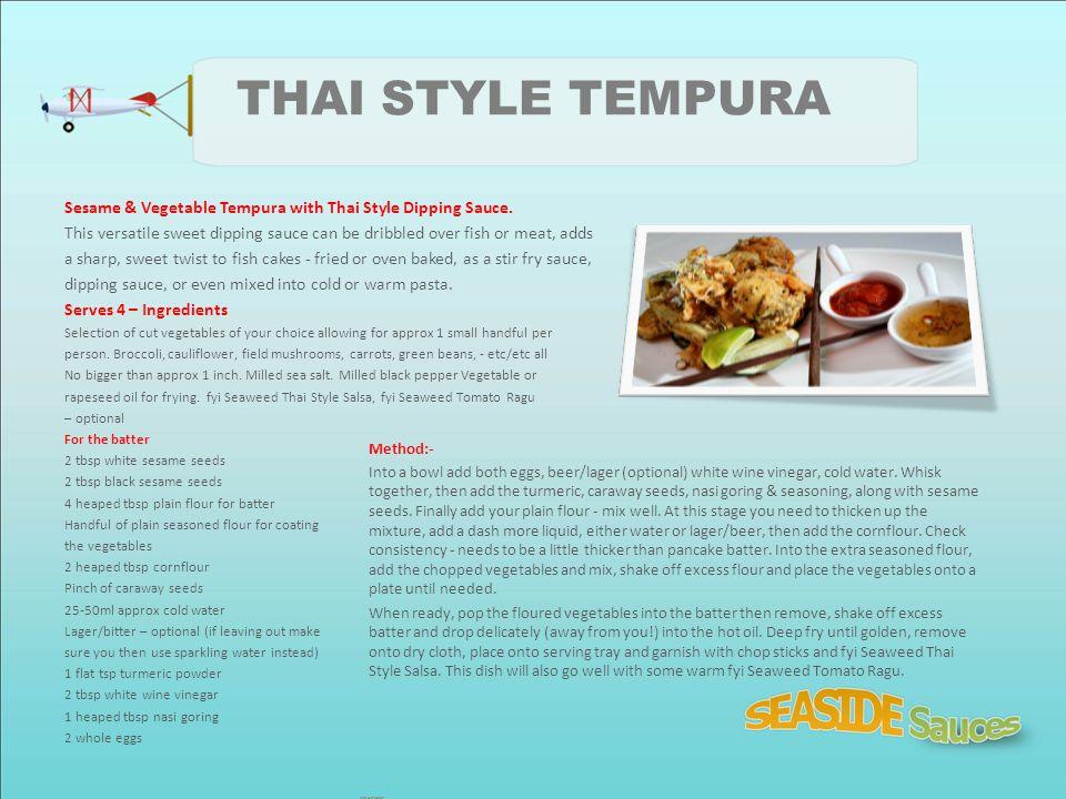 THAI STYLE TEMPURA Sesame & Vegetable Tempura with Thai Style Dipping Sauce.