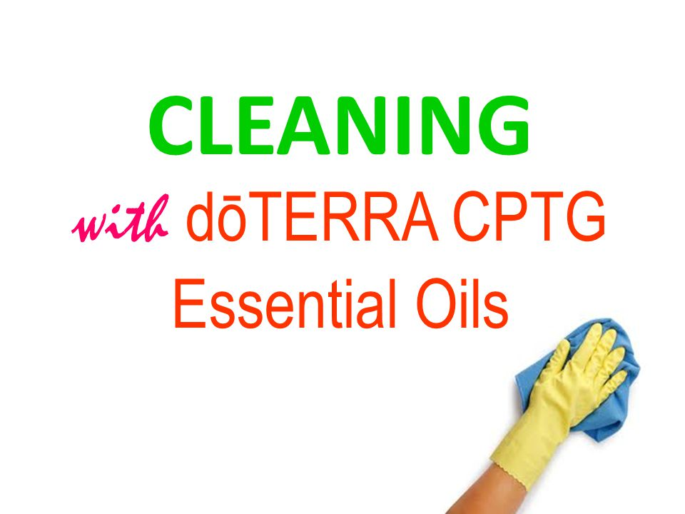 CLEANING with dōTERRA CPTG Essential Oils