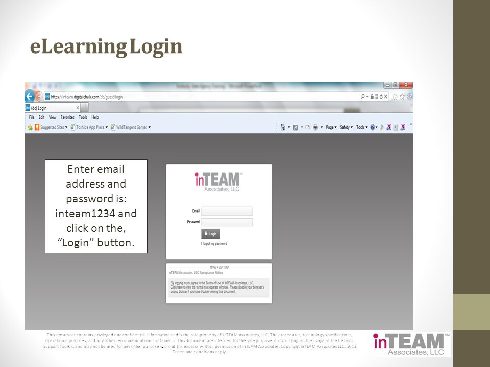 eLearning Login Enter email address and password is: inteam1234 and click on the, Login button.